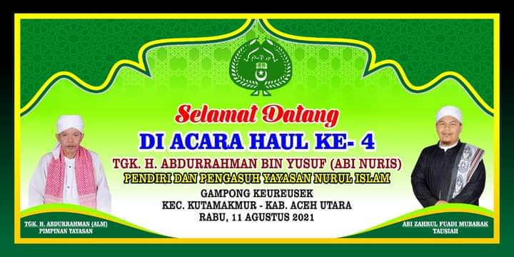 Selamat Datang Di Acara HAUL KE-4 Tgk. H. Abdurrahman Bin Yusuf (Abi Nuris)